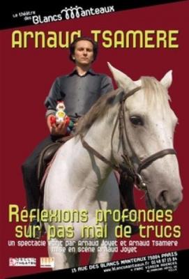 Arnaud TSAMERE: Reflexions profondes sur pas mal de trucs