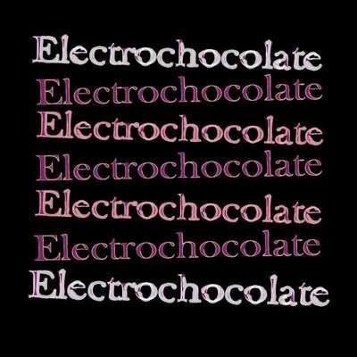 ELECTROCHOCOLATE