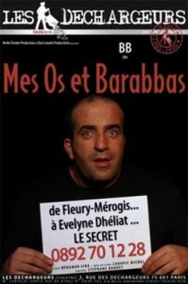 Mes Os et Barabbas