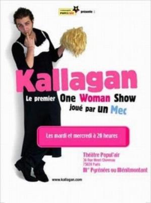 Kallagan: le premier One Woman Show joue par un mec