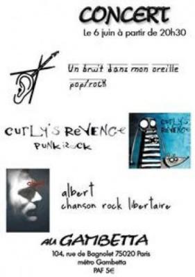 Un Bruit dans Mon Oreille,  Curly's Revenge et  Albert