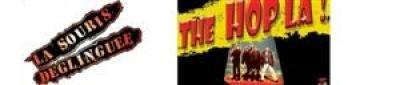 <br /> LA SOURIS DEGLINGUÉE + THE HOP LA