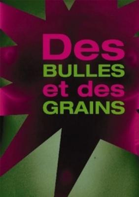 Des bulles et des grains