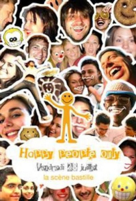 HAPPY PEOPLE ONLY !