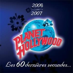 Open Bar                                                            Les 60 Dernieres secondes au Planet Hollywood