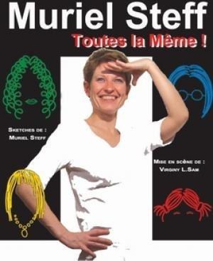 Muriel Steff dans Toutes la Même !