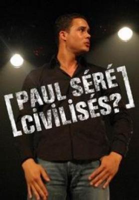 PAUL SERE  Civilisés ?