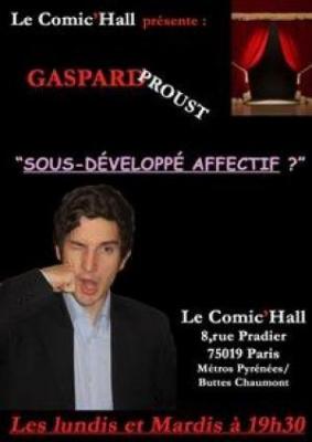Gaspard PROUST Dans Sous développé affectif