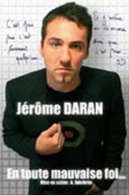 Paris fait sa comedie >> Jerome Daran, En toute mauvaise foi