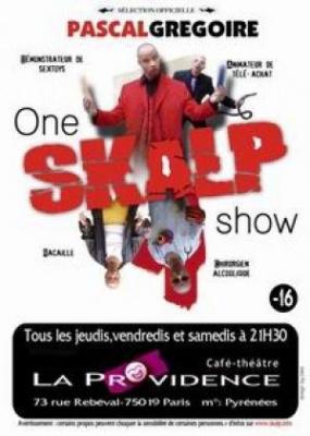 Pascal  Skalp  GREGOIRE Dans One Skalp show 100% déglingos
