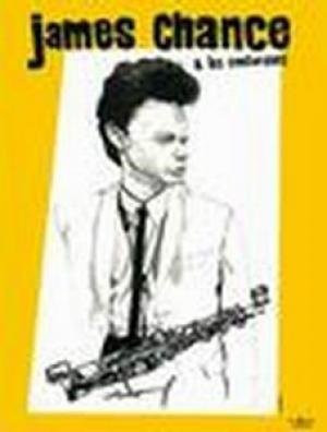 JAMES CHANCE & LES CONTORSIONS