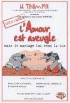 L'AMOUR EST AVEUGLE MAIS LE MARIAGE LUI REND LA VUE