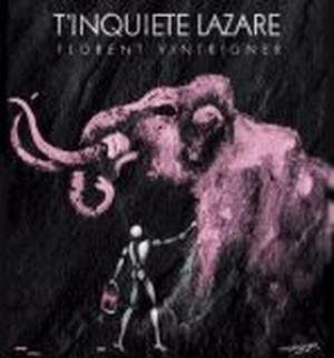 T inquiete Lazare + La Crevette d Acier
