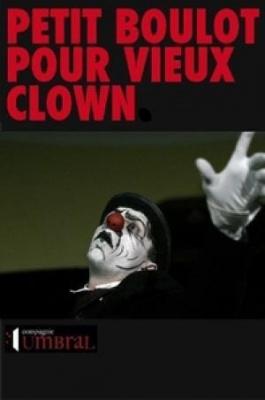 Petit boulot pour vieux clown