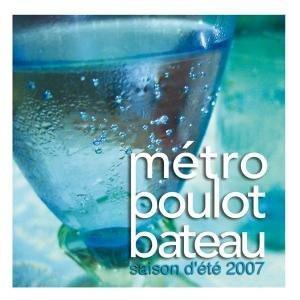 Metro, Boulot, Bateau