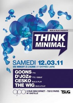 Think Minimal, OPA, Cesko, The Wig, Goons, Djoze