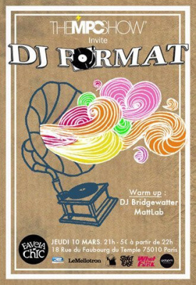 MPC Prod, MPC Show, DJ Format, Favela Chic