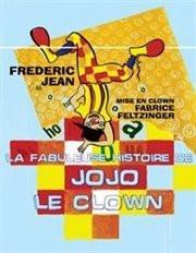 la fabuleuse histoire de jojo le clown