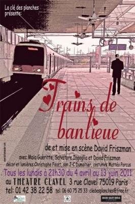 Trains de banlieue, Théâtre Clavel
