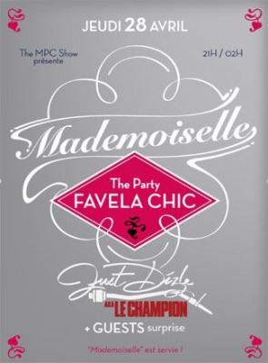 Mademoiselle, Favela Chic, Just Dizle