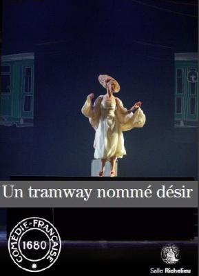 Un tramway nommé désir, Comédie Française, Tennessee Williams
