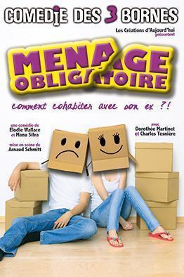 """comédie """"Ménage obligatoire ou comment cohabiter avec son ex!"""