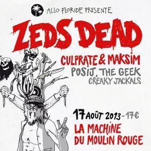 Zeds Dead / Culprate / Posij @ Machine du Moulin Rouge