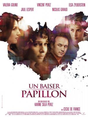 Un baiser Papillon, Karine Silla, Vincent Perez, Elsa Zylberstein, Cécile de France