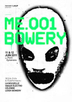 ME 001, Bowery Festival, ME 002, Point Ephémère