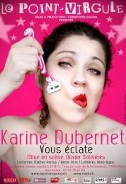 Karine Dubernet, Vous éclate, POint Virgule, One woman show