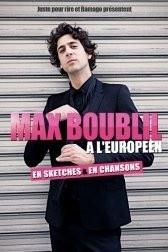 Max Boublil, l'Européen, One Man Show