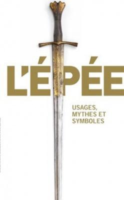 L'épée usage mythe et symboles, Musée du Moyen Age, Exposition