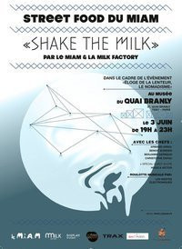 "Street Food du MIAM, ""Shake The Milk"", Musée du Quai Branly"