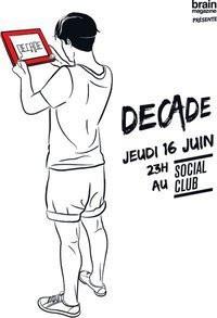Decade, Yelle DJ set, Housse de Racket, JC/DC, Social Club