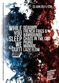 While You Sleep We Burn, Deadboy, French Fries, Social Club