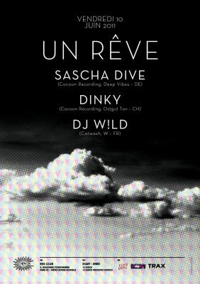 Un Rêve, Dinky, Sascha Dive, Dj W!ld, Rex Club