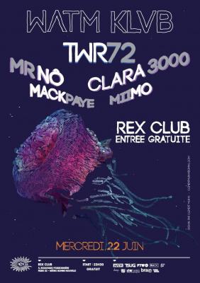 Watm Klub, TWR72, Mr Nô, Clara 3000, Miimo, Machpaye, Rex Club