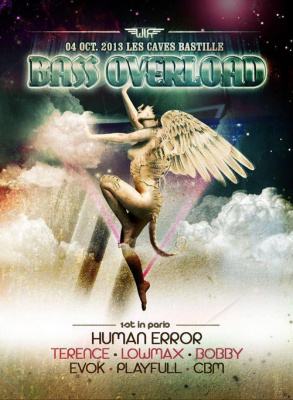 BASS OVERLOAD w/ Human Error (1 ère à Paris), Terence, Lowmax, Bobby, Evok, Playfull