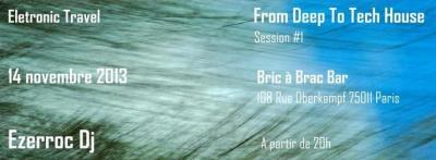 Electronic Travel From Deep To Tech House by Ezerroc @Bric à Brac Bar - Paris