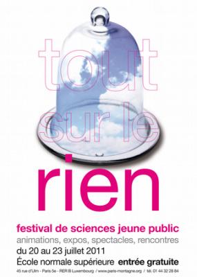 Festival de sciences Paris Montagne, Tout sur le Rien, École Normale Supérieure, 2011