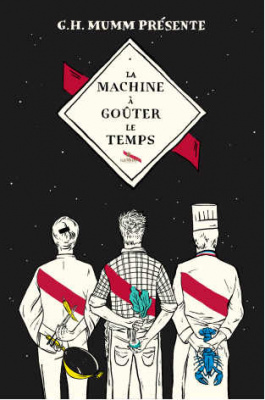 La Machine à Goûter le Temps par Adeline Grattard