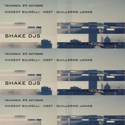 Minuit 10// ShakeDjs w/ UP meet Vincent Giumelli/ Neet & Guillermo Jamas