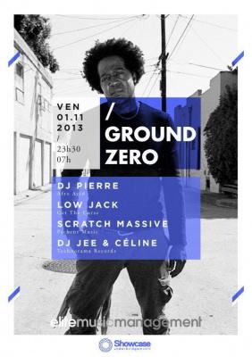 GROUND ZERO w DJ PIERRE, LOW JACK, SCRATCH MASSIVE & DJ JEE & CELINE TECHNORAMA.