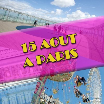 que faire à paris le 15 aout 2011