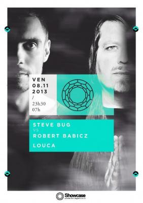 Steve Bug, Robert Babicz & Louca @ Showcase Paris