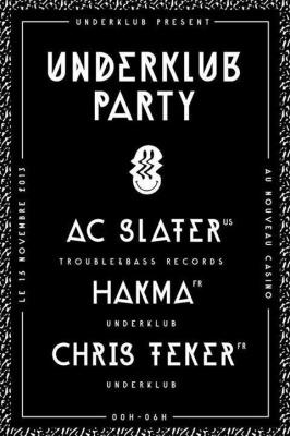 Underklub Party W/ Ac Slater, Hakma & Chris Teker.