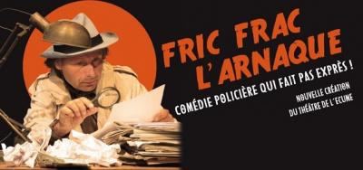 Fric Frac l'Arnaque au Théâtre Douze
