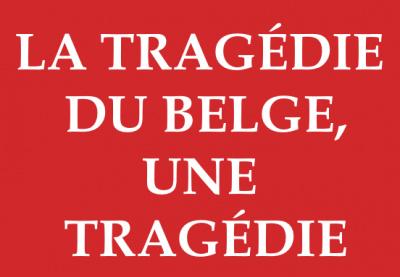 la tragédie du belge