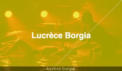 Lucrèce Borgia de David Bobée à la MAC