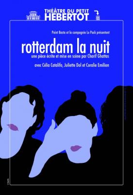 Rotterdam la Nuit au Petit Hébertot